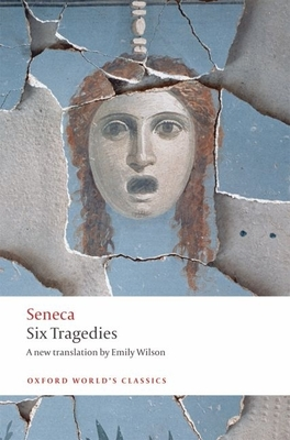 Six Tragedies (Oxford World's Classics) Cover Image