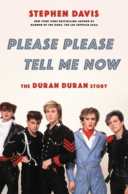 Please Please Tell Me Now: The Duran Duran Story Cover Image