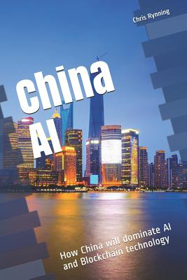 China AI: How China will dominate AI and Blockchain technology Cover Image