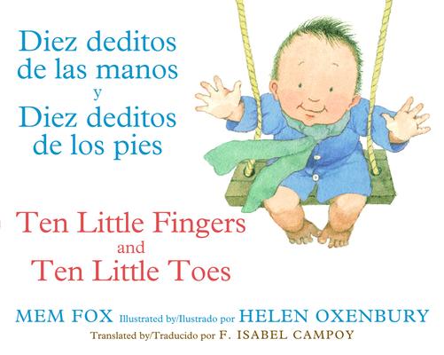 Diez deditos de las manos y Diez deditos de los pies / Ten Little Fingers and Ten Little Toes bilingual board book Cover Image