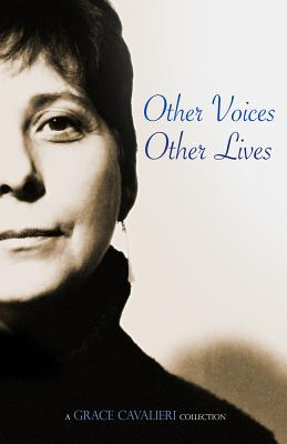 Other Voices, Other Lives: A Grace Cavalieri Collection (Legacy Series) Cover Image