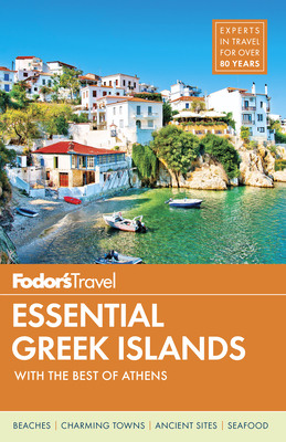 Fodor's Essential Greek Islands: With Great Cruises & the Best of Athens (Full-Color Travel Guide #5) Cover Image