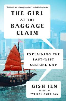 The Girl at the Baggage Claim: Explaining the East-West Culture Gap (Vintage Contemporaries) Cover Image