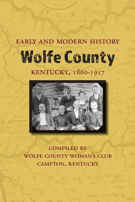Early and Modern History of Wolfe County, Kentucky, 1860-1957 Cover Image