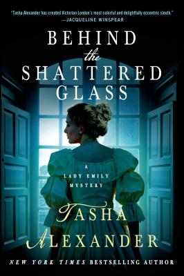 Behind the Shattered Glass: A Lady Emily Mystery (Lady Emily Mysteries #8) Cover Image