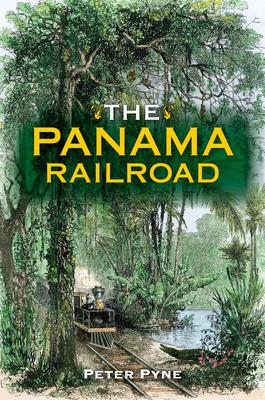 The Panama Railroad (Railroads Past and Present) Cover Image