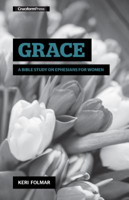 Grace: A Bible Study on Ephesians for Women Cover Image