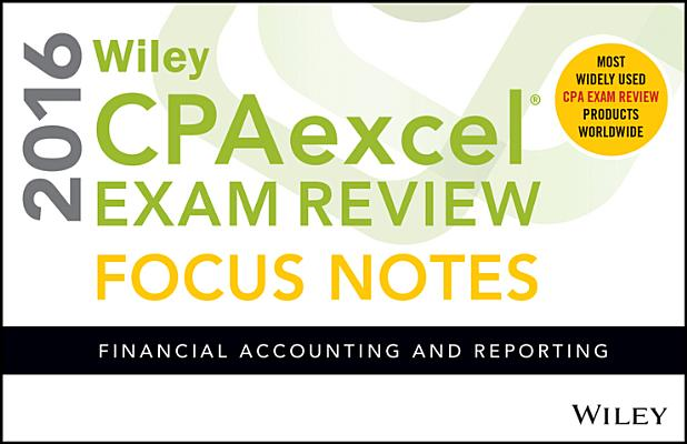 Wiley Cpaexcel Exam Review 2016 Focus Notes: Financial Accounting and Reporting Cover Image