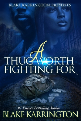 A Thug Worth Fighting For: