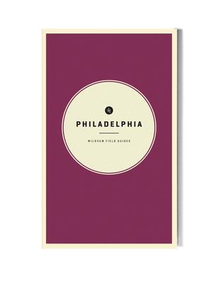 Wildsam Field Guides: Philadelphia Cover Image