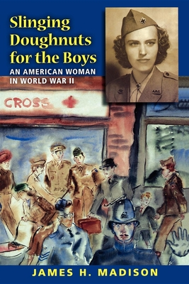 Slinging Doughnuts for the Boys: An American Woman in World War II Cover Image