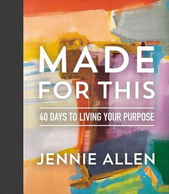 Made for This: 40 Days to Living Your Purpose Cover Image