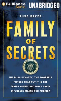 Family of Secrets: The Bush Dynasty, America's Invisible Government, and the Hidden History of the Last Fifty Years Cover Image