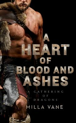 A Heart of Blood and Ashes (A Gathering of Dragons #1) Cover Image