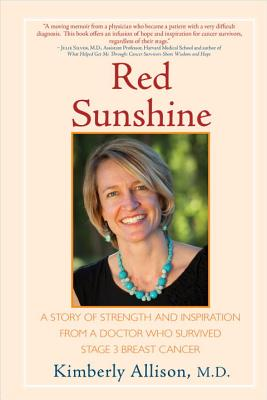 Red Sunshine: A Story of Strength and Inspiration from a Doctor Who Survived Stage 3 Breast Cancer Cover Image