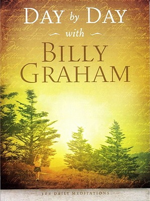 Day by Day with Billy Graham: 365 Daily Meditations Cover Image
