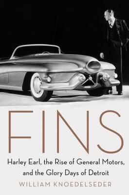 Fins: Harley Earl, the Rise of General Motors, and the Glory Days of Detroit Cover Image