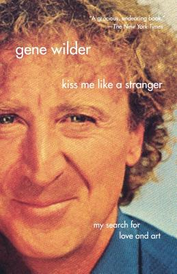 Kiss Me Like A Stranger: My Search for Love and Art Cover Image