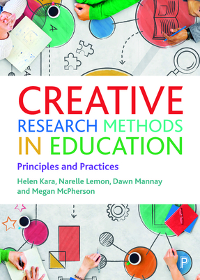 Creative Research Methods in Education: Principles and Practices Cover Image