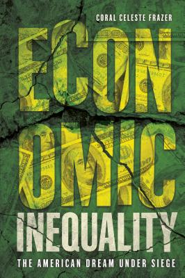 Economic Inequality: The American Dream Under Siege Cover Image