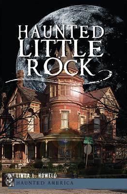 Haunted Little Rock (Haunted (History Press)) Cover Image