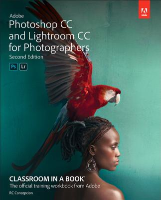 Adobe Photoshop and Lightroom Classic CC Classroom in a Book (2019 Release) (Classroom in a Book (Adobe)) Cover Image
