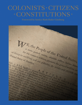Colonists, Citizens, Constitutions: Creating the American Republic Cover Image