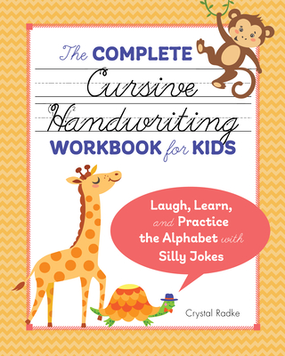 The Complete Cursive Handwriting Workbook for Kids: Laugh, Learn, and Practice the Alphabet with Silly Jokes Cover Image