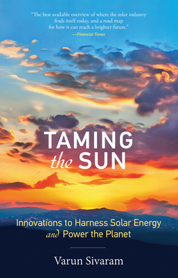 Taming the Sun: Innovations to Harness Solar Energy and Power the Planet Cover Image