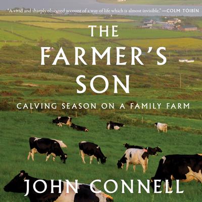 The Farmer's Son: Calving Season on a Family Farm Cover Image