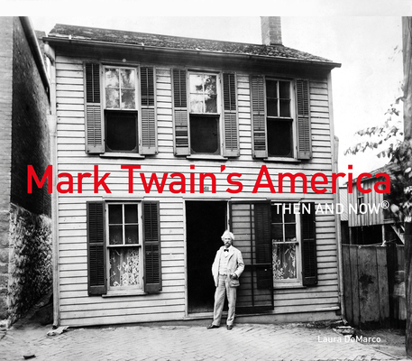 Mark Twain's America Then and Now Cover Image