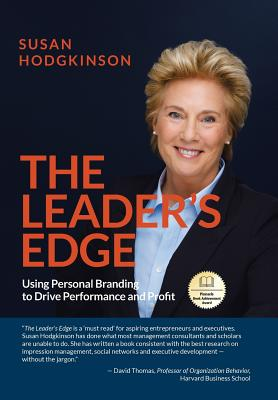 The Leader's Edge: Using Personal Branding to Drive Performance and Profit Cover Image