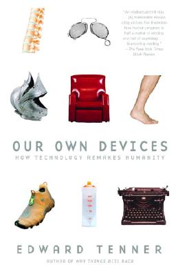 Our Own Devices: How Technology Remakes Humanity Cover Image