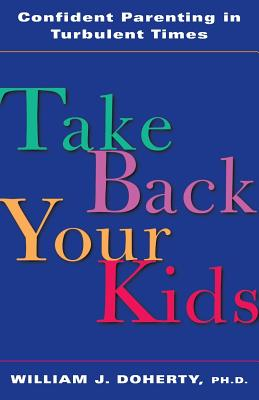 Take Back Your Kids: Confident Parenting in Turbulent Times Cover Image