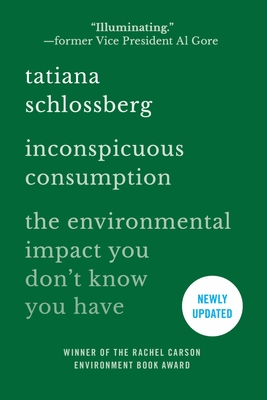 Inconspicuous Consumption: The Environmental Impact You Don't Know You Have Cover Image