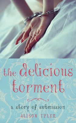 Delicious Torment: A Story of Submission Cover Image