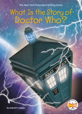 What Is the Story of Doctor Who? (What Is the Story Of?) Cover Image
