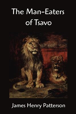 The Man-Eaters of Tsavo and Other East African Adventures Cover Image