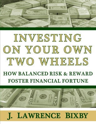Investing On Your Own Two Wheels: How Balanced Risk and Reward Foster Financial Fortune Cover Image