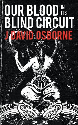 Our Blood in Its Blind Circuit Cover Image