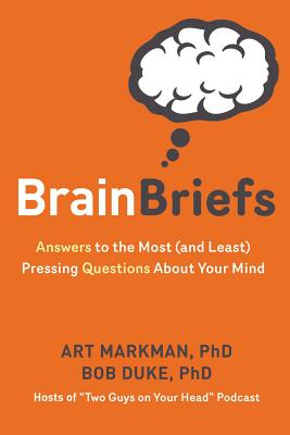 Brain Briefs: Answers to the Most (and Least) Pressing Questions about Your Mind Cover Image