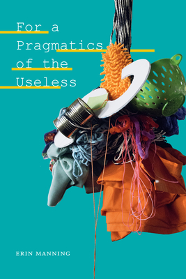 For a Pragmatics of the Useless (Thought in the ACT) Cover Image