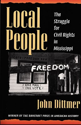 Local People: The Struggle for Civil Rights in Mississippi (Blacks in the New World) Cover Image