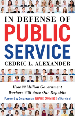 In Defense of Public Service: How 22 Million Government Workers Will Save our Republic Cover Image