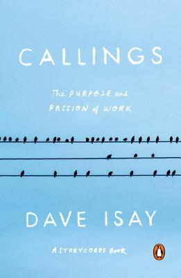 Callings: The Purpose and Passion of Work (A StoryCorps Book) Cover Image