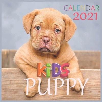 Puppy 2021: Kids Calendar 2021,2021 Wall & Office Calendar, 12 Month Calendar Cover Image