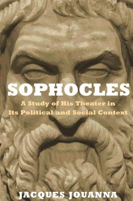 Sophocles: A Study of His Theater in Its Political and Social Context Cover Image