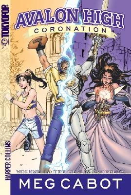 Avalon High: Coronation #1: The Merlin Prophecy Cover Image