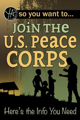 So You Want to Join the U.S. Peace Corps: Here's the Info You Need Cover Image