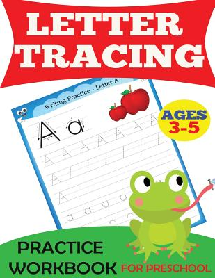 Letter Tracing Practice Workbook: For Preschool, Ages 3-5 (Preschool Workbooks) Cover Image